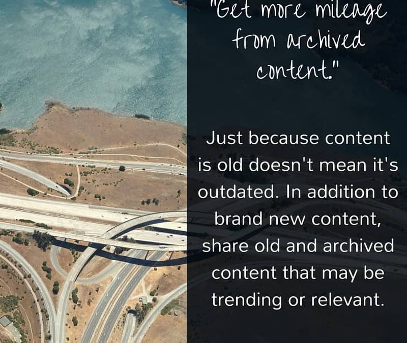 Social Tip: Get more mileage from archived content