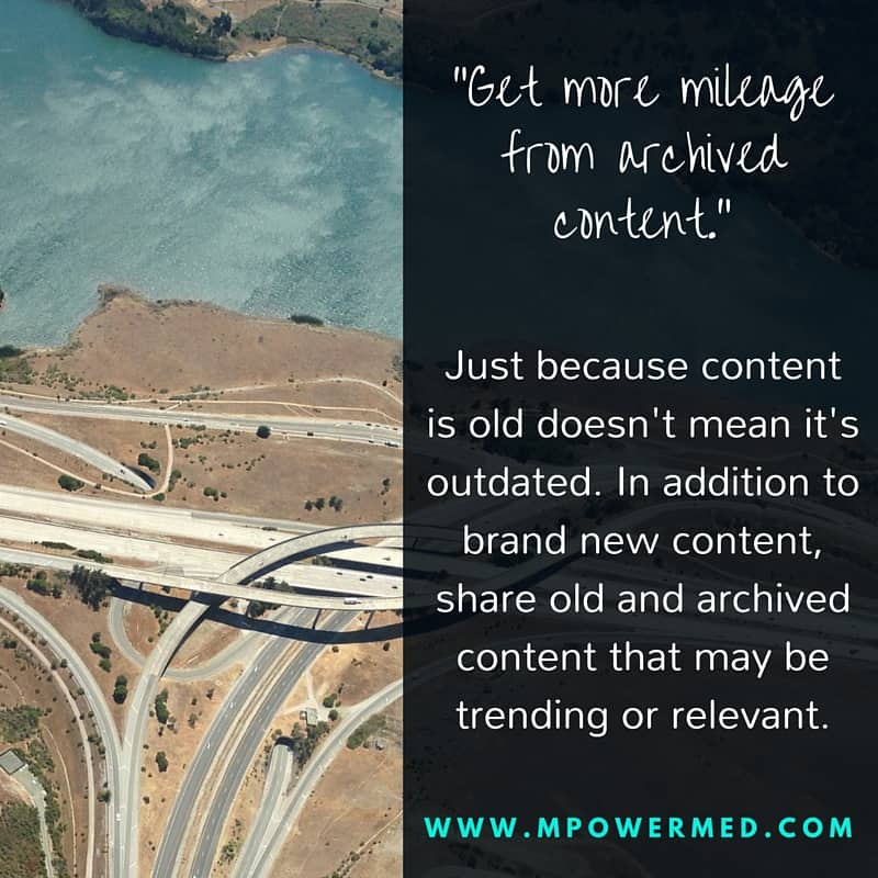 Social Tip: Get more mileage from archived content - MpowerMed