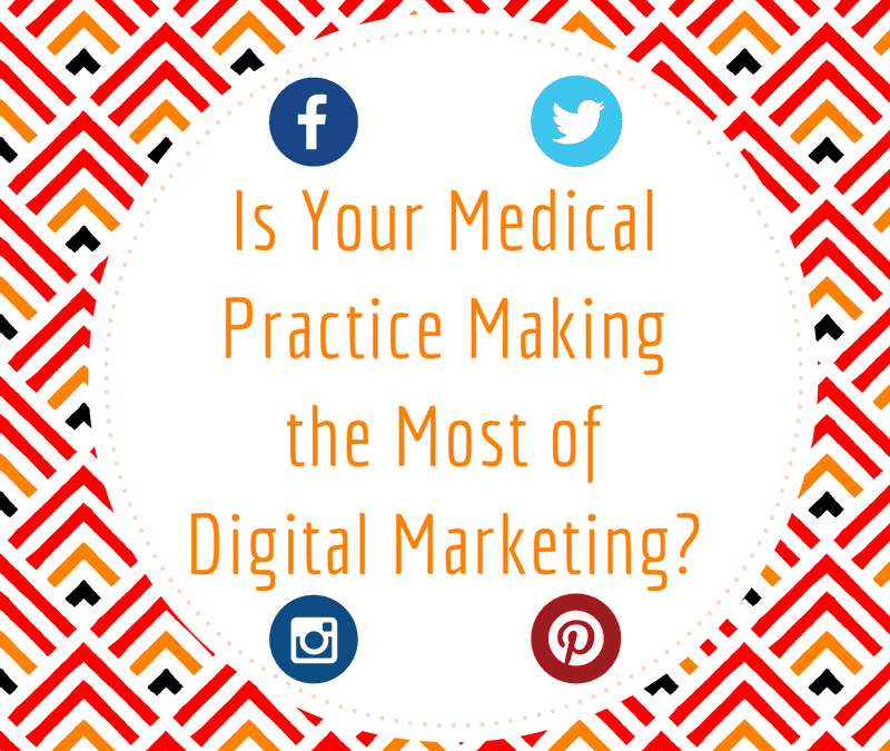 Is Your Medical Practice Making the Most of Digital Marketing?