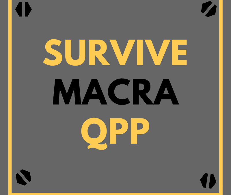 4 Strategies to Survive the MACRA Quality Payment Program