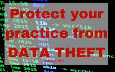 3 Things You Can Do to Protect Your Small Medical Practice from Data Theft