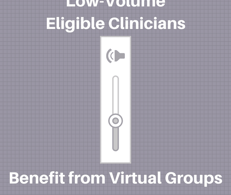 Low-Volume Eligible Clinicians to Benefit from Virtual Groups